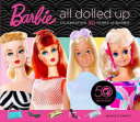 Barbie All Dolled Up PDF