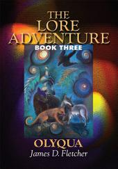 The Lore Adventure: Book Three: Olyqua
