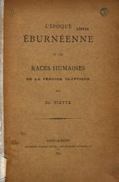 L'époque éburnéenne et les races humaines de la période glyptique