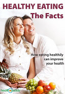 Healthy Eating - The Facts
