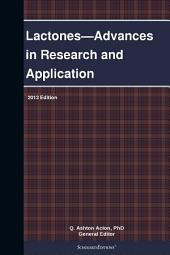 Lactones—Advances in Research and Application: 2013 Edition