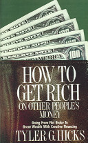 How to Get Rich on Other People's Money