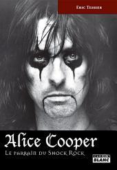 CAMION BLANC: ALICE COOPER Le parrain du Shock Rock