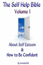Self Help Bible - Volume 1 about Self Esteem & how to be Confident