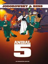 Anibal Cinq T2 : Chair d'Orchidée pour le Cyborg