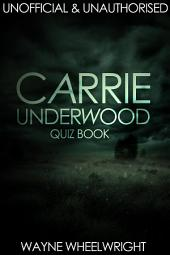 Carrie Underwood Quiz Book