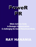 PoweR PR: Ethnic Activists Guide to Strategic Communications