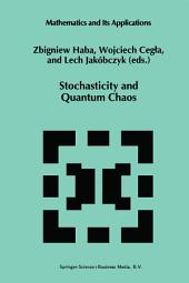 Stochasticity and Quantum Chaos: Proceedings of the 3rd Max Born Symposium, Sobótka Castle, September 15–17, 1993