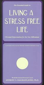 The Essential Guide to Living a Stress Free Life