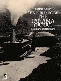The Building of the Panama Canal in Historic Photographs Book