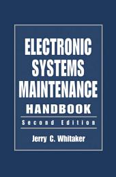 Electronic Systems Maintenance Handbook, Second Edition: Edition 2