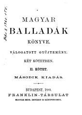 Magyar balladák könyve: válogatott gyüjtemény, 2. kötet
