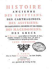 Histoire ancienne des Egyptiens, des Carthaginois, des Assyriens, des Babyloniens, des Medes et des Perses, des Macedoniens,des Grecs: Volume3