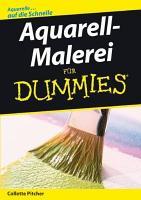Aquarell Malerei f  r Dummies PDF