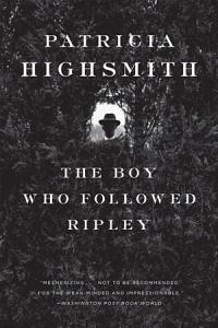 The Boy Who Followed Ripley Book