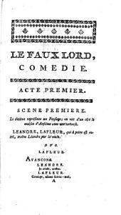 Le faux lord, comédie en deux actes, en prose, mêlée d'ariettes
