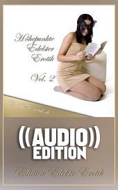 Höhepunkte Edelster Erotik - Vol. 2 (( Audio )): Edition Edelste Erotik - Buch & Hörbuch