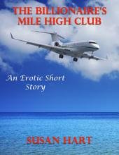 The Billionaire's Mile High Club: An Erotic Short Story