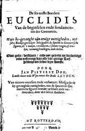 De ses eerste Boecken Euclidis van de beginselen ende fondamenten der Geometrie