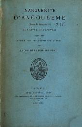 Marguerite d'Angoulême (soeur de François Ier): son livre de dépenses (1540-1549) Étude sur ses dernières années