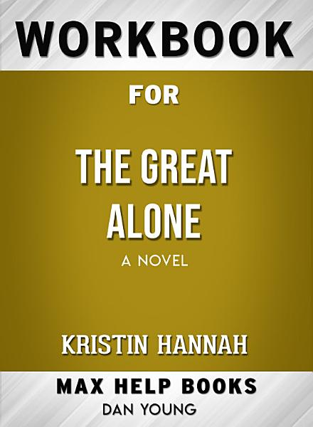 Download Workbook for The Great Alone  A Novel  Max Help Books  Book
