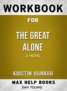 Workbook for The Great Alone: A Novel (Max-Help Books)