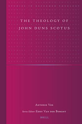 The Theology of John Duns Scotus