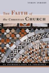 The Faith of the Christian Church: An Introduction to Theology