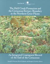 The Hell Creek Formation and the Cretaceous-Tertiary Boundary in the Northern Great Plains: An Integrated Continental Record of the End of the Cretaceous, Issue 361