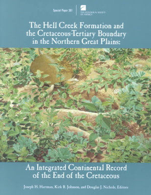 The Hell Creek Formation and the Cretaceous Tertiary Boundary in the Northern Great Plains PDF