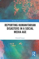 Reporting Humanitarian Disasters in a Social Media Age PDF