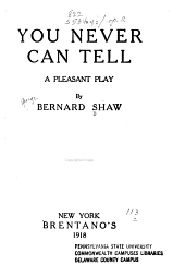 You Never Can Tell: A Pleasant Play