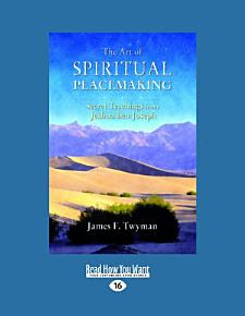 The Art of Spiritual Peacemaking PDF