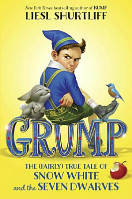 Grump  The  Fairly  True Tale of Snow White and the Seven Dwarves