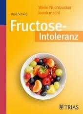 Fructose-Intoleranz: Wenn Fruchtzucker krank macht, Ausgabe 3