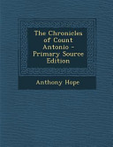 The Chronicles of Count Antonio   Primary Source Edition PDF