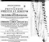 De privilegio sementis et seminum ...