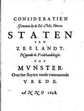 Consideratien genomen by de ... Staten van Zeelandt ..