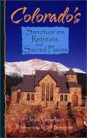 Colorado s Sanctuaries  Retreats  and Sacred Places PDF