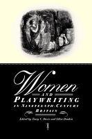 Women and Playwriting in Nineteenth Century Britain PDF