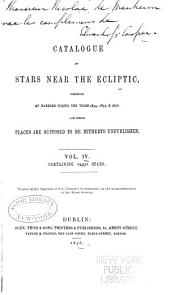 Catalogue of stars near the ecliptic: observed at Markree during the years 1848[-1856] and whose places are supposed to be hitherto unpublished ..., Volume 4
