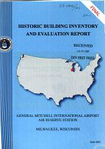 Final Historic Building Inventory and Evaluation Report, General Mitchell International Airport Air Reserve Station, Milwaukee, Wisconsin