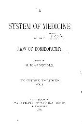 A System of Medicine: Based Upon the Law of Homoeopathy, Volume 1