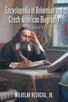 Encyclopedia of Bohemian and Czech American Biography PDF
