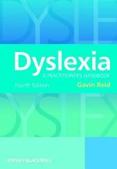 Dyslexia: A Practitioner's Handbook, Edition 4