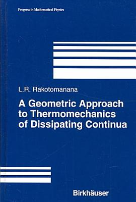 A Geometric Approach to Thermomechanics of Dissipating Continua PDF