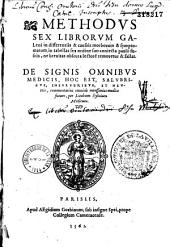 Methodus sex librorum Galeni in differentiis & caussis morborum & symptomatum... De signis omnibus medici ... commentarius... per Iacobum Syluium Medicum