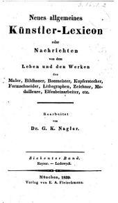 Neues allgemeines Künstler-Lexicon: oder Nachrichten von dem Leben und den Werken der Maler, Bildhauer, Baumeister, Kupferstecher etc, Band 7