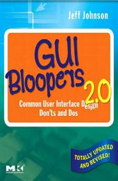 GUI Bloopers 2.0: Common User Interface Design Don'ts and Dos, Edition 2