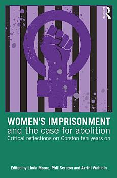 Women   s Imprisonment and the Case for Abolition PDF